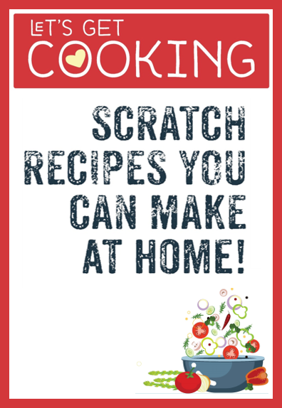 Let's Get Cooking. Scratch recipes you can make at home! graphic with an image of a bowl of salad