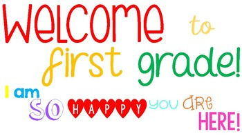 Welcome to First Grade. I am so happy you are here!